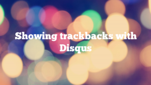 Showing trackbacks with Disqus